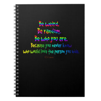 Be Weird Be Random Quote Journal, Rainbow, Black Spiral Notebook