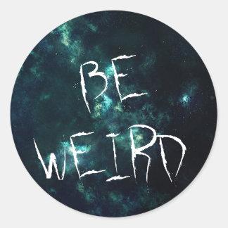 Be Weird Round Sticker