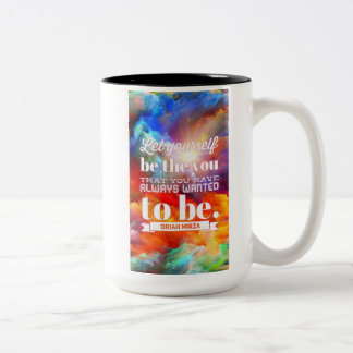 Be who you want to be....quote Two-Tone coffee mug
