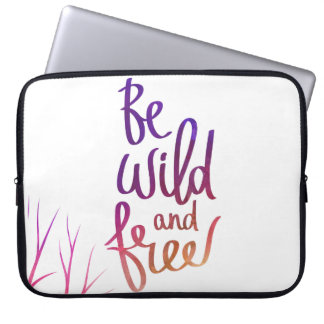 """""""Be Wild and Free"""" Laptop Case"""