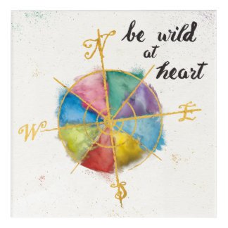 Be Wild At Heart Quote With Colorful Gilded Compas Acrylic Wall Art