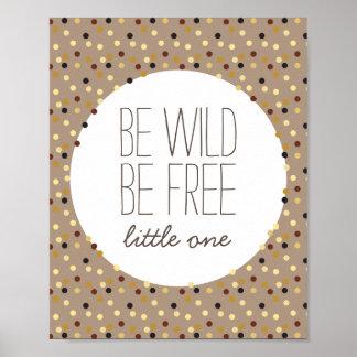 Be Wild, Be Free Little Boy Nursery Wall Decor Poster