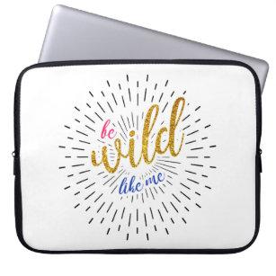 Be WILD like me Laptop sleeve