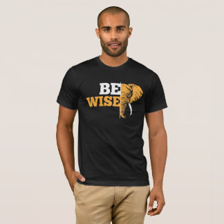 Be Wise_Elephant T-Shirt