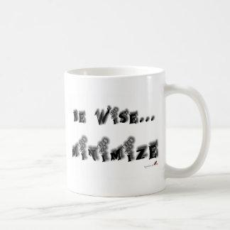 Be wise, minimize mug