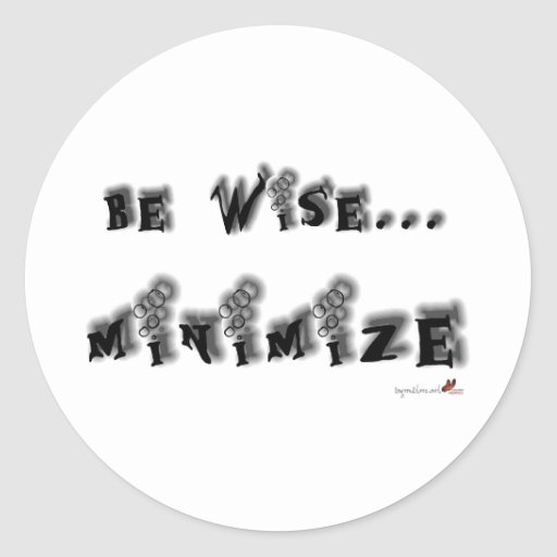 Be wise...minimize round stickers