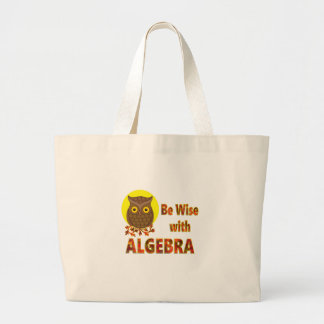 Be Wise With Algebra Large Tote Bag