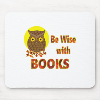 Be Wise With Books Mouse Pad