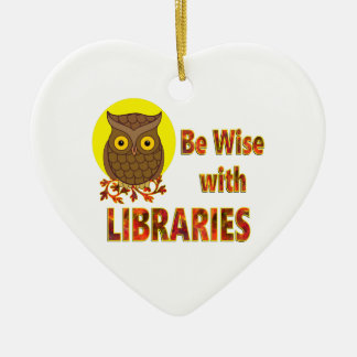 Be Wise With Libraries Ceramic Ornament
