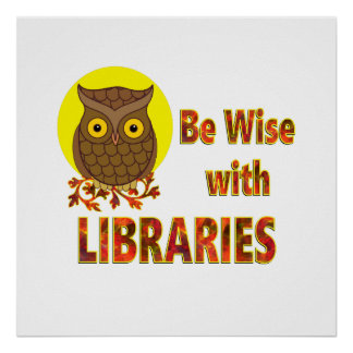 Be Wise With Libraries Poster