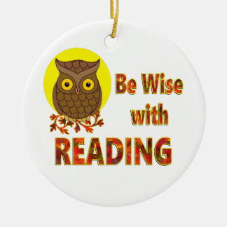 Be Wise With Reading Ceramic Ornament