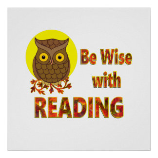 Be Wise With Reading Poster
