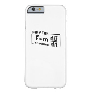 Be with You Math Physics Science Funny Gift Barely There iPhone 6 Case