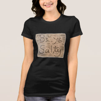 Be Ye Salty - Women's Black t-shirt
