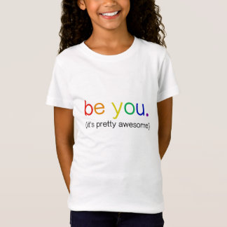 Be you (it's pretty awesome) TEE in RAINBOW