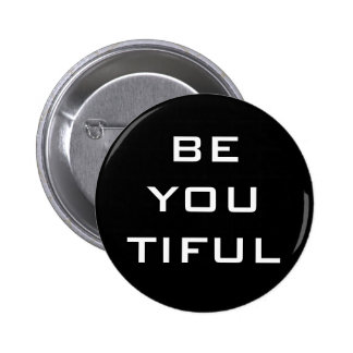 Be You Tiful Simple 6 Cm Round Badge