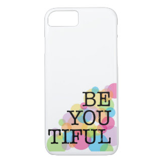 Be You Tiful White Phone Case