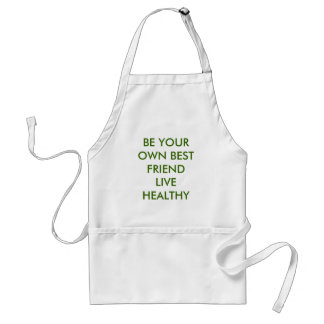 BE YOUR OWN BEST FRIEND LIVE HEALTHY STANDARD APRON