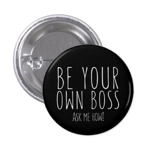 Be your own boss - Direct Sales 3 Cm Round Badge