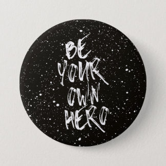 Be Your Own Hero (Black) Quote 7.5 Cm Round Badge