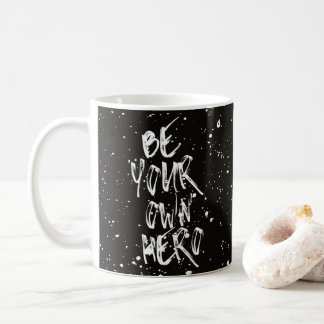 Be Your Own Hero (Black) Quote Coffee Mug