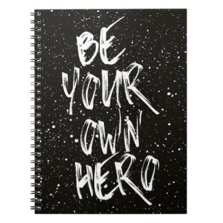 Be Your Own Hero (Black) Quote Notebook