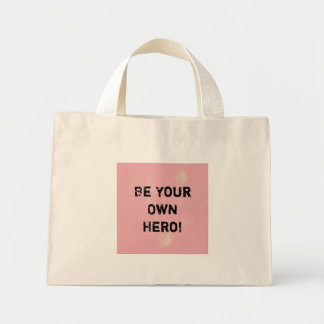 """""""Be Your Own Hero."""" Motivational Quote Mini Tote Bag"""