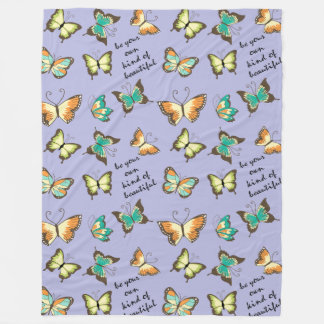Be Your Own Kind of Beautiful Butterflies Fleece Blanket