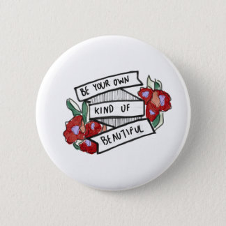 Be Your Own Kind Of Beautiful Button