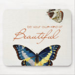 Be Your Own Kind of Beautiful Mousemats