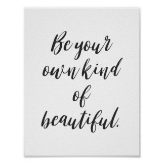 """""""Be your own kind of beautiful."""" Quote Poster"""
