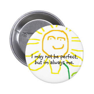 Be yourself :) 6 cm round badge
