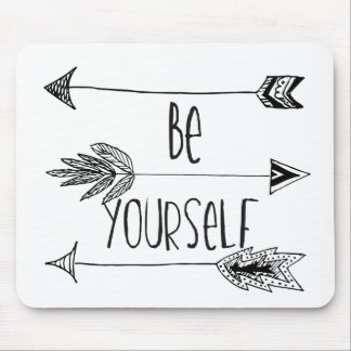 Be Yourself Arrows Mouse Pad