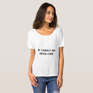 Be yourself dream large sloutchy boyfriend tee shi