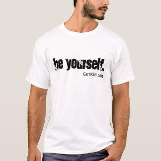Be Yourself., GetKM.com T-Shirt