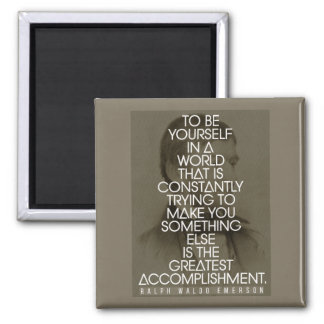 Be Yourself  - The Greatest Accomplishment Magnet