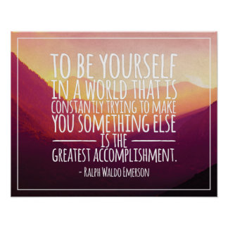 Be Yourself  - The Greatest Accomplishment Poster