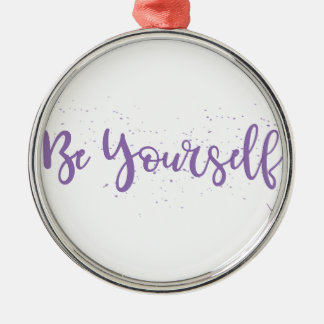 Be-Yourself-Typography-Purple Silver-Colored Round Decoration