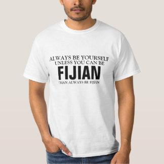 Be yourself unless you can be Fijian T-Shirt
