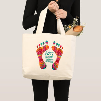 Beach Bag If you're not barefoot Tote