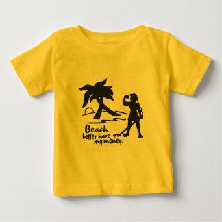 Beach Better Have My Money Baby T-Shirt