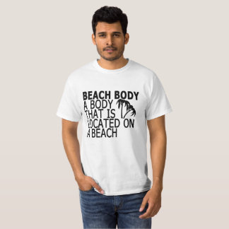 Beach Body A Body That Is Located On A Beach . T-Shirt