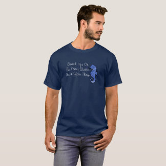 Beach Life -- Outer Banks  -T-shirt T-Shirt