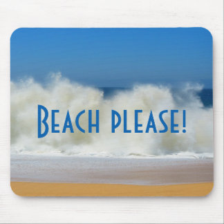Beach Please! Beach Scene with Crashing Waves Mouse Pad