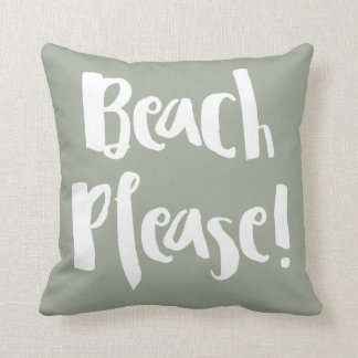 """Beach Please! "" Cushion"