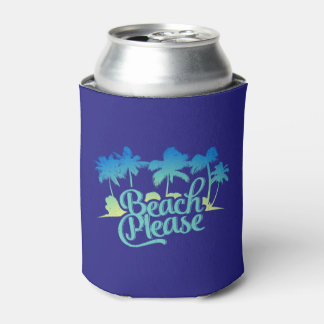 Beach Please Funny Quote Can Cooler
