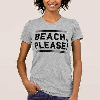 Beach Please T-Shirt Tumblr