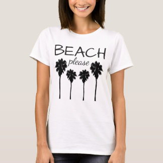 Beach Please with Palm Trees T-Shirt