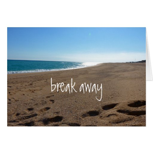 Beach with Break Away Quote Greeting Card