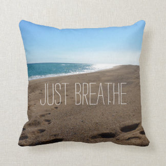 Beach with Just Breathe Quote Cushion